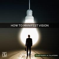 how to manifest vision darryl taliaferro
