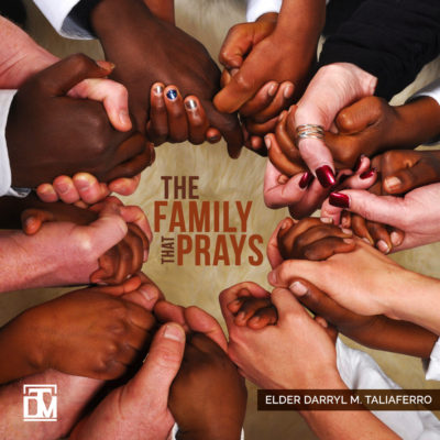 The Family That Prays Darryl Taliaferro